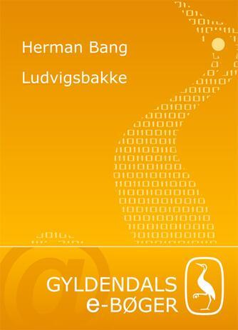 Herman Bang: Ludvigsbakke