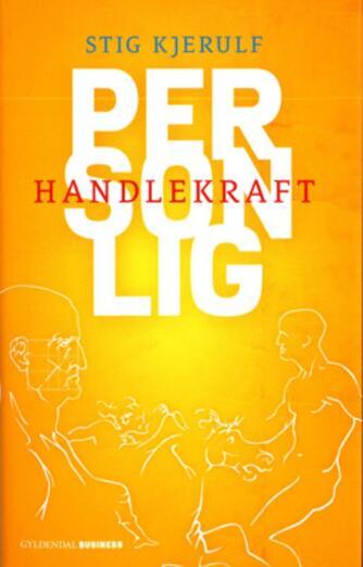 Stig Kjerulf: Personlig handlekraft
