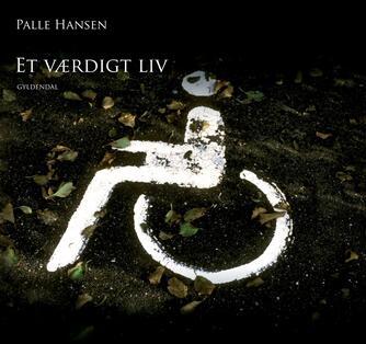 Palle Hansen (f. 1950): Et værdigt liv