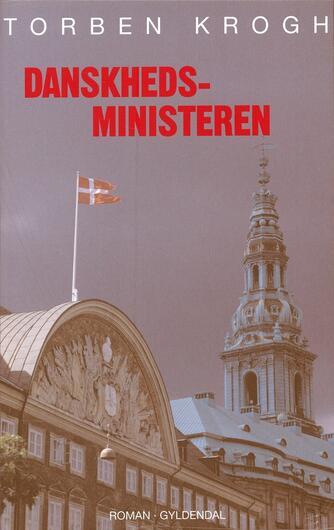Torben Krogh (f. 1943): Danskhedsministeren