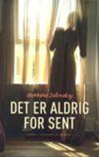 Barbara Delinsky: Det er aldrig for sent