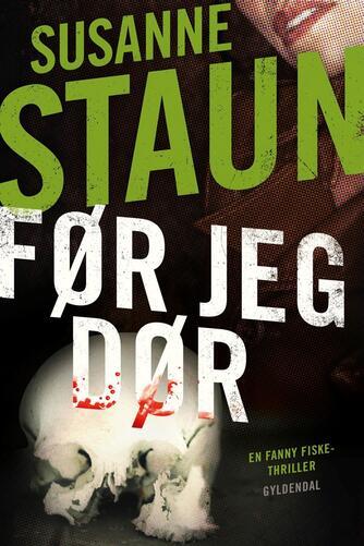 Susanne Staun: Før jeg dør