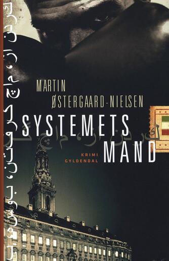 Martin Østergaard-Nielsen: Systemets mand