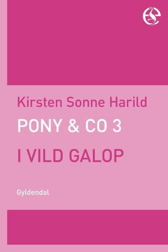 Kirsten Sonne Harild: I vild galop