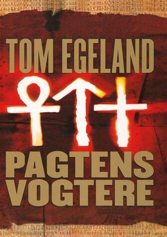 Tom Egeland: Pagtens vogtere
