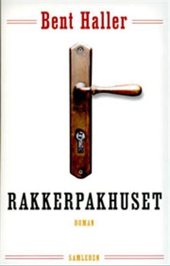 Bent Haller: Rakkerpakhuset