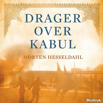Morten Hesseldahl: Drager over Kabul