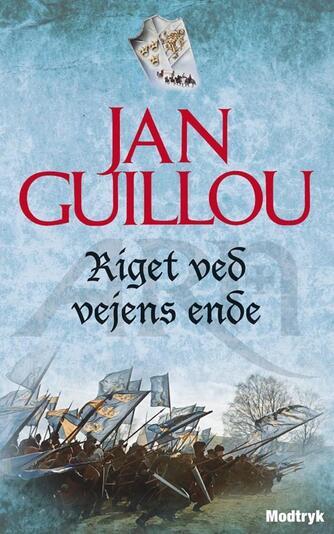 Jan Guillou: Riget ved vejens ende