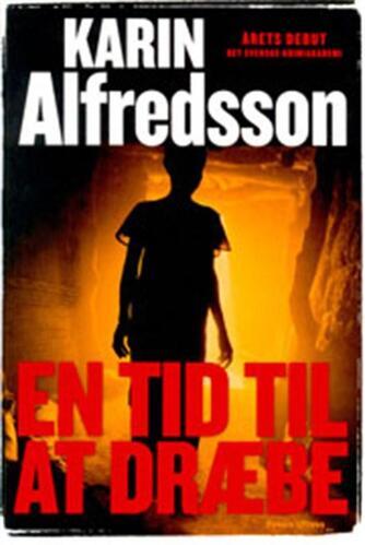 Karin Alfredsson: En tid til at dræbe