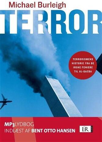 Michael Burleigh: Terror : terrorismens historie fra de irske feniere til al-Qaeda