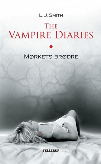 L. J. Smith: The vampire diaries. Bind 1, Mørkets brødre