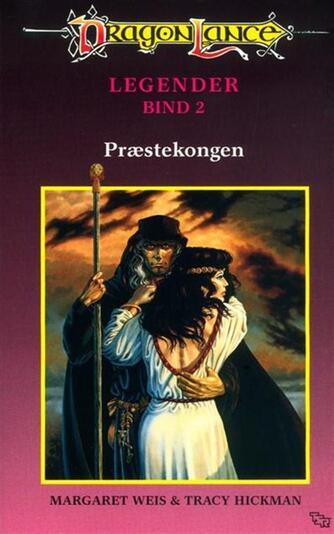 Margaret Weis, Tracy Hickman: Præstekongen