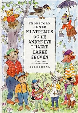 Thorbjørn Egner: Dyrene i Hakkebakkeskoven
