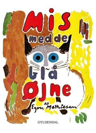 Egon Mathiesen (f. 1907): Mis med de blå øjne