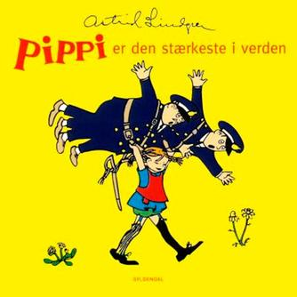 Astrid Lindgren: Pippi er den stærkeste i verden