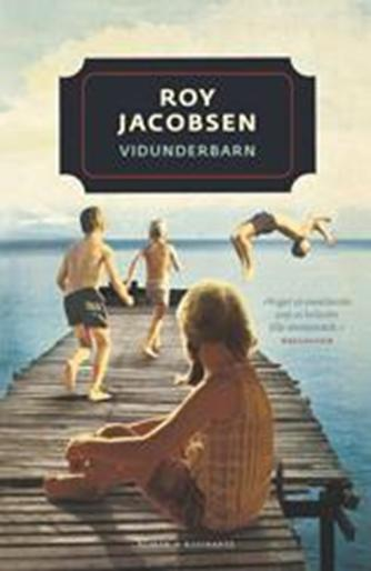 Roy Jacobsen (f. 1954): Vidunderbarn