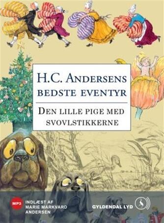 H. C. Andersen (f. 1805): Den lille pige med svovlstikkerne