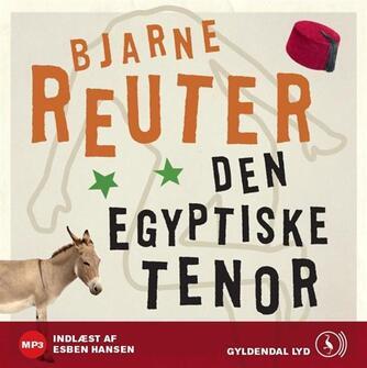 Bjarne Reuter: Den egyptiske tenor