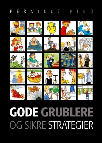 Pernille Pind: Gode grublere og sikre strategier