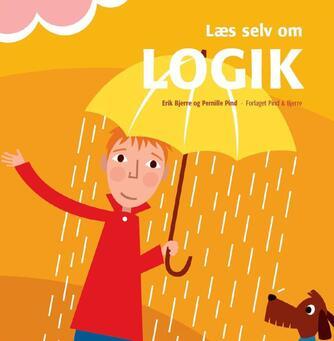 Erik Bjerre, Pernille Pind: Læs selv om logik