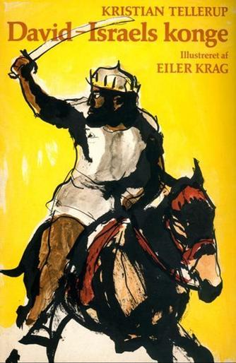 Kristian Tellerup: David - Israels konge