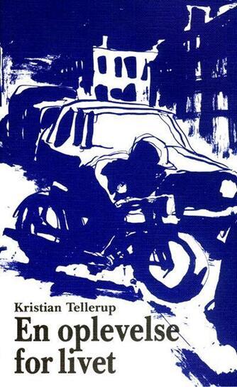 Kristian Tellerup: En oplevelse for livet