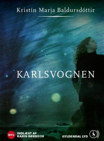 Kristín Marja Baldursdóttir: Karlsvognen