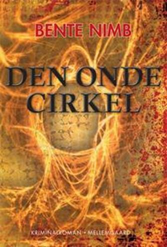 Bente Nimb: Den onde cirkel : kriminalroman
