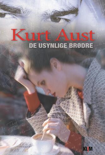 Kurt Aust: De usynlige brødre