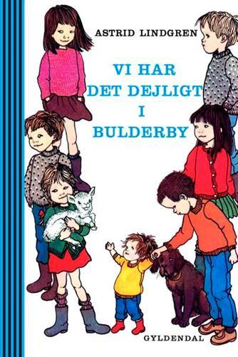 Astrid Lindgren: Vi har det dejligt i Bulderby