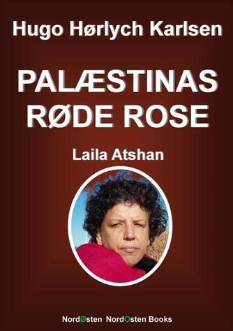 Laila Atshan: Palæstinas røde rose
