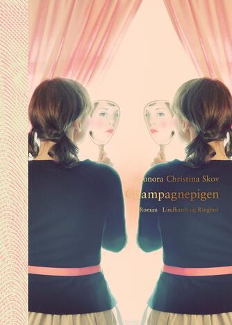 Leonora Christina Skov: Champagnepigen : roman