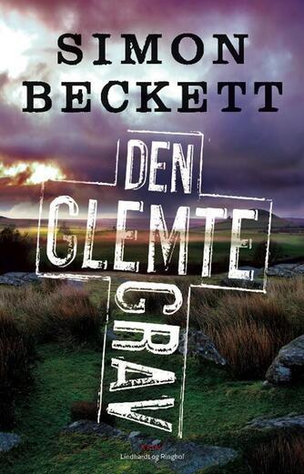 Simon Beckett: Den glemte grav : krimi