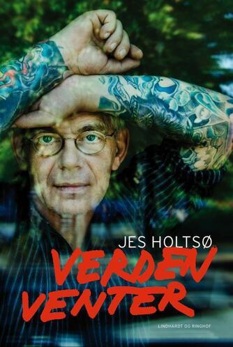 Jes Holtsø, Bo Østlund: Verden venter