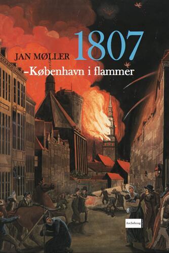 Jan Møller (f. 1929): 1807 - København i flammer
