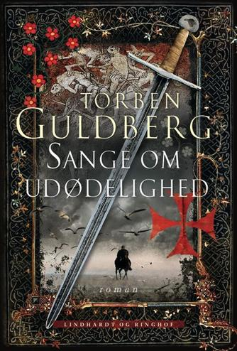 Torben Guldberg: Sange om udødelighed : roman
