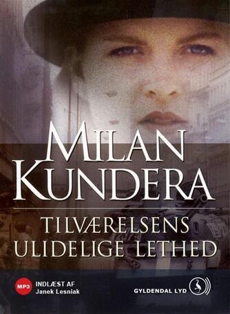 Milan Kundera: Tilværelsens ulidelige lethed
