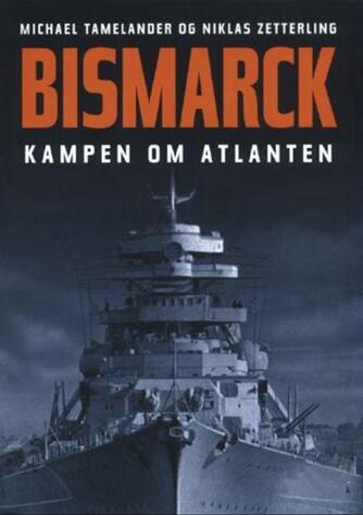 : Bismarck - kampen om atlanten