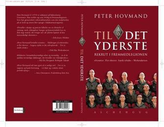 Peter Hovmand: Til det yderste : rekrut i Fremmedlegionen