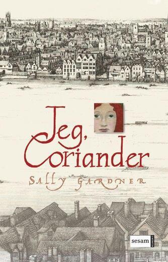 Sally Gardner: Jeg, Coriander