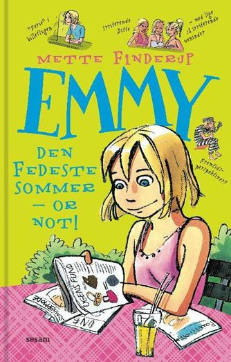 Mette Finderup: Emmy - den fedeste sommer - or not