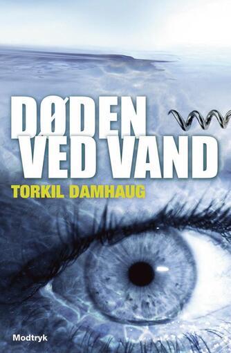 Torkil Damhaug: Døden ved vand