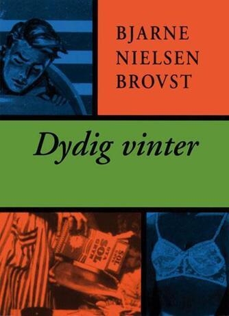 Bjarne Nielsen Brovst: Dydig vinter