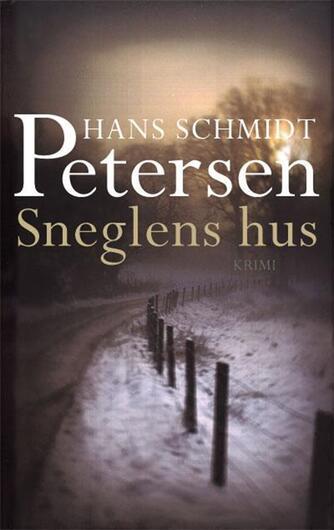 Hans Schmidt Petersen: Sneglens hus : krimi