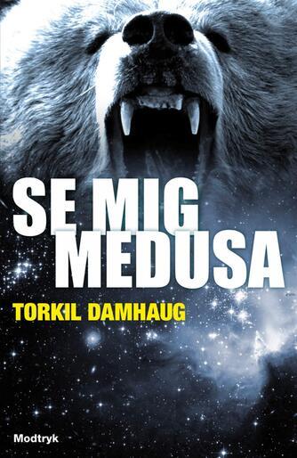 Torkil Damhaug: Se mig, Medusa