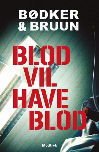 Benni Bødker: Blod vil have blod