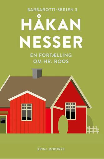 Håkan Nesser: En fortælling om hr. Roos