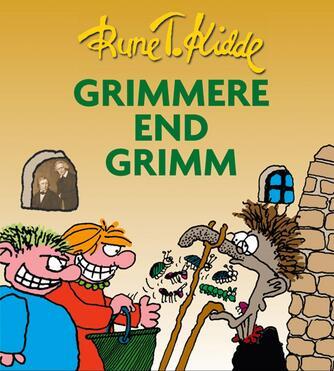 Rune T. Kidde: Grimmere end Grimm