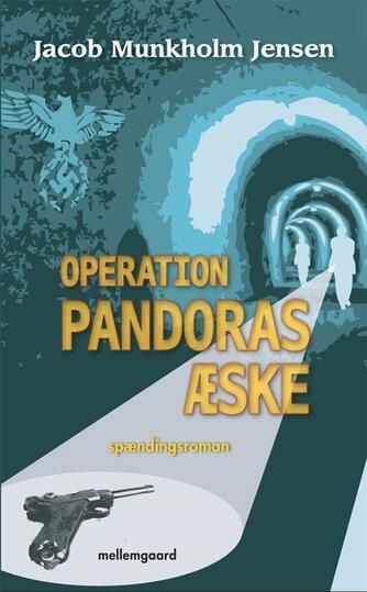 Jacob Munkholm Jensen (f. 1974): Operation Pandoras æske : spændingsroman