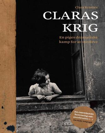 Clara Kramer, Stephen Glantz: Claras krig : en piges dramatiske kamp for at overleve